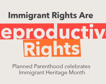 Immigrant Rights are Reproductive Rights